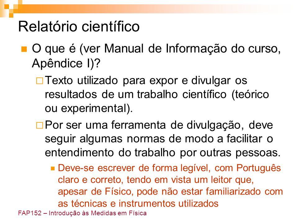 Relatório científico O que é (ver Manual de Informação do curso, Apêndice I)