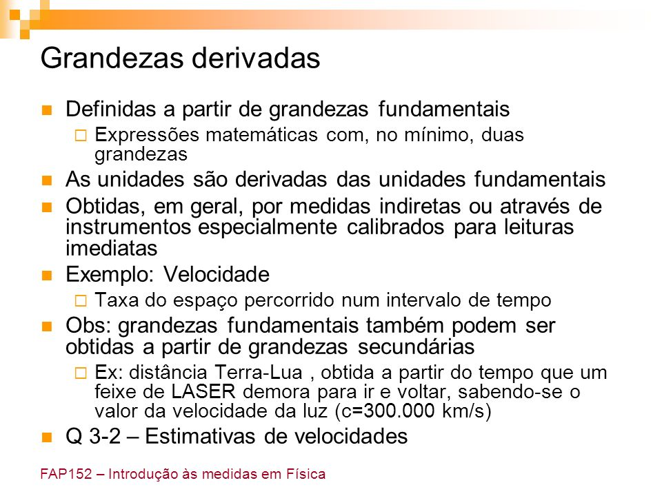 Grandezas derivadas Definidas a partir de grandezas fundamentais