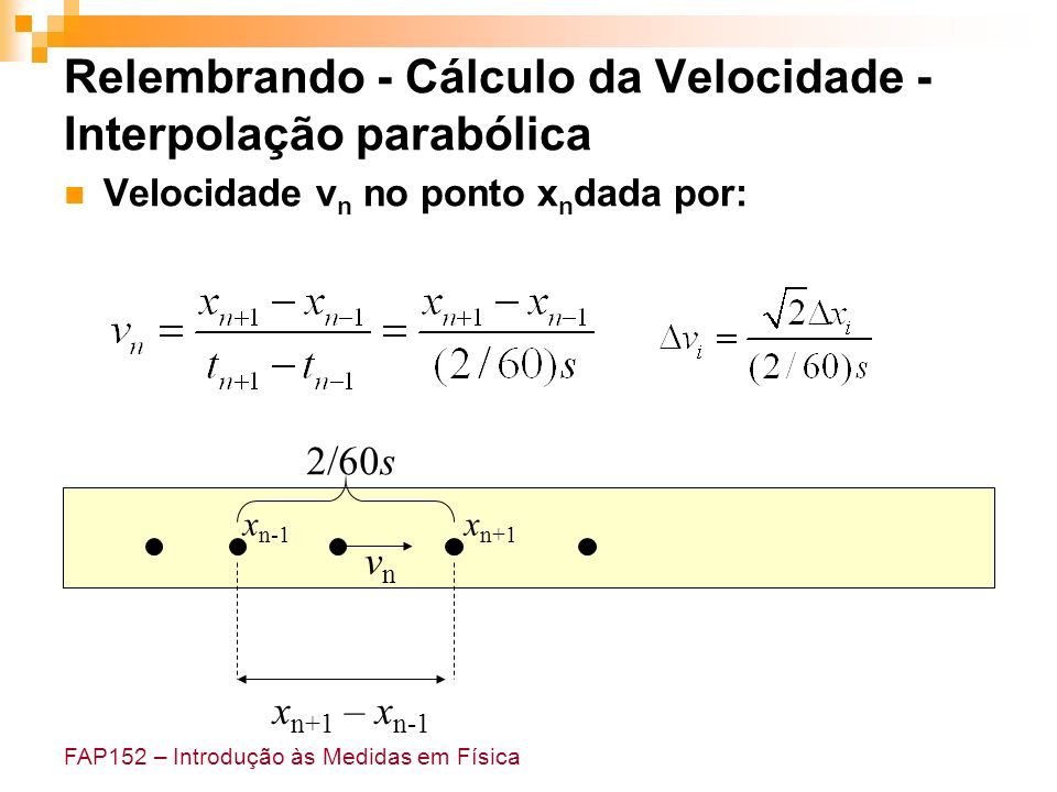 Relembrando - Cálculo da Velocidade - Interpolação parabólica