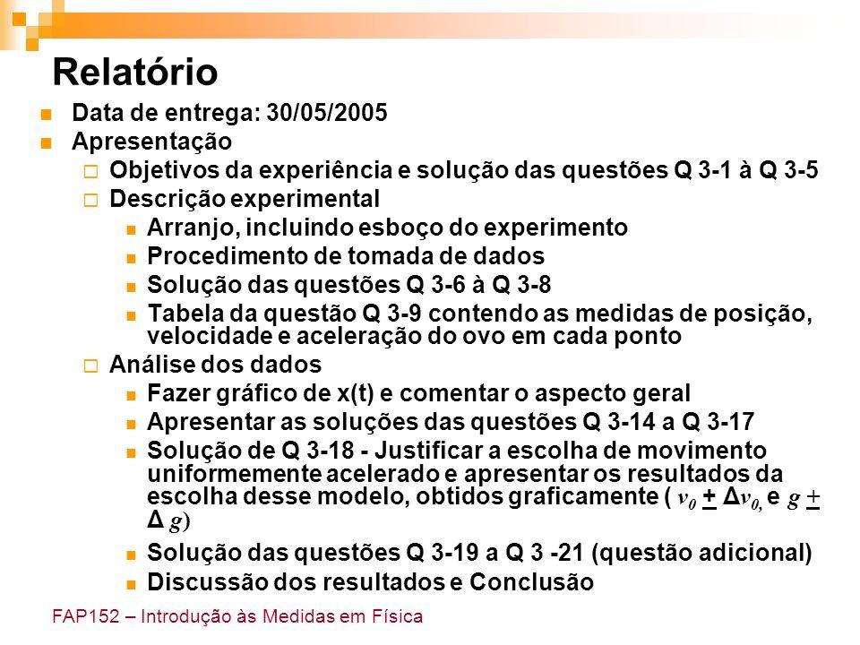 Relatório Data de entrega: 30/05/2005 Apresentação