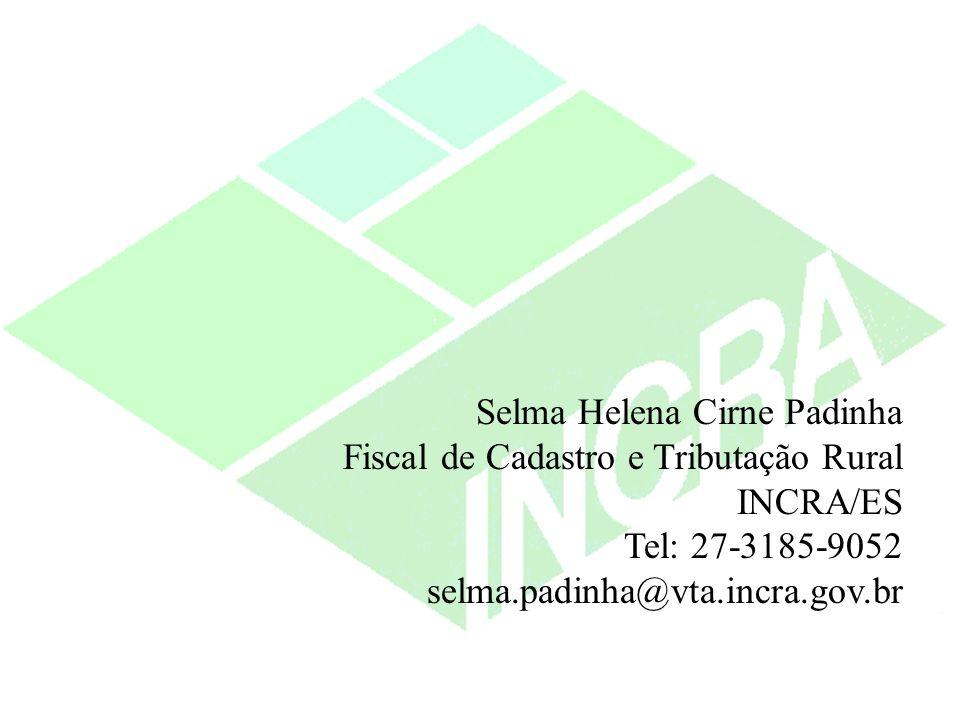 Selma Helena Cirne Padinha Fiscal de Cadastro e Tributação Rural