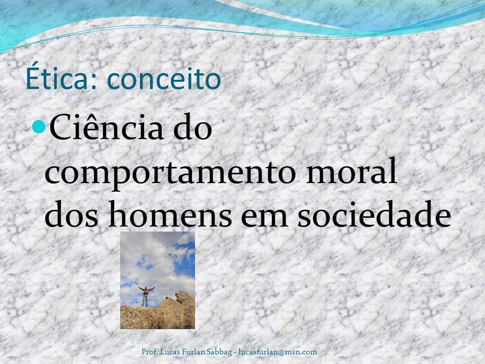 Ciência do comportamento moral dos homens em sociedade
