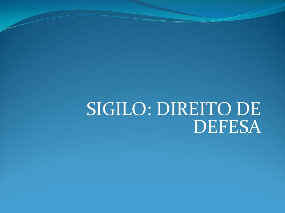 SIGILO: DIREITO DE DEFESA