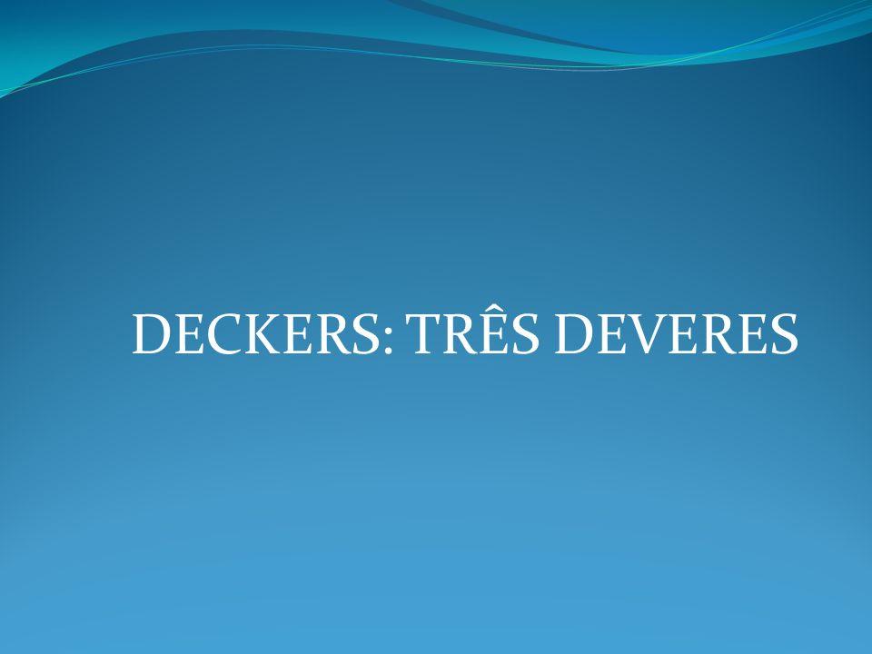 DECKERS: TRÊS DEVERES