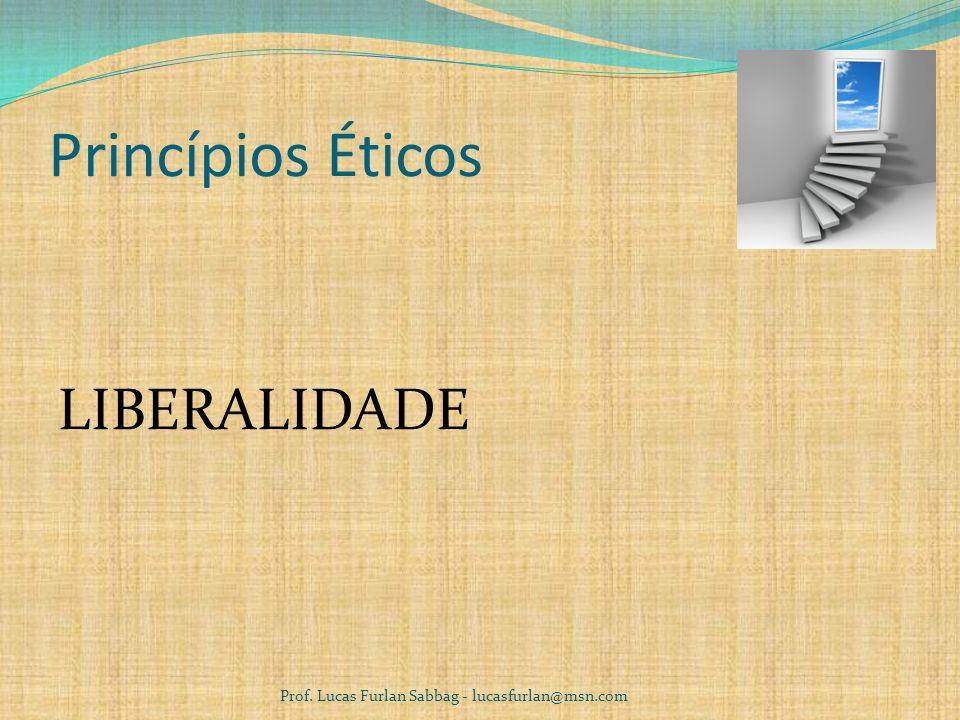 Princípios Éticos LIBERALIDADE