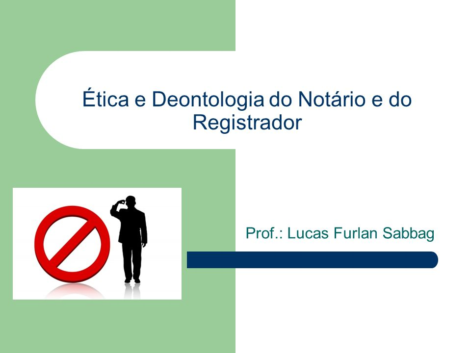 Ética e Deontologia do Notário e do Registrador