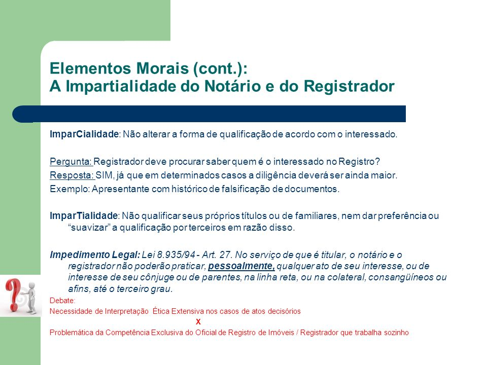 Elementos Morais (cont.): A Impartialidade do Notário e do Registrador