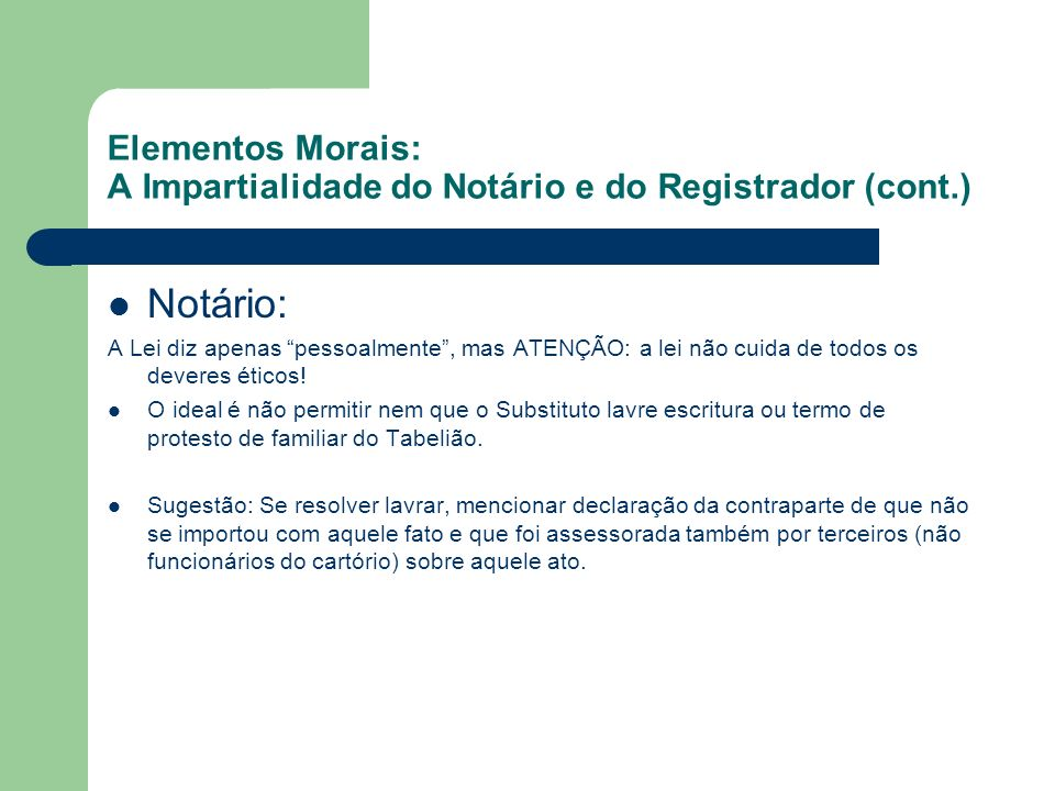 Elementos Morais: A Impartialidade do Notário e do Registrador (cont.)