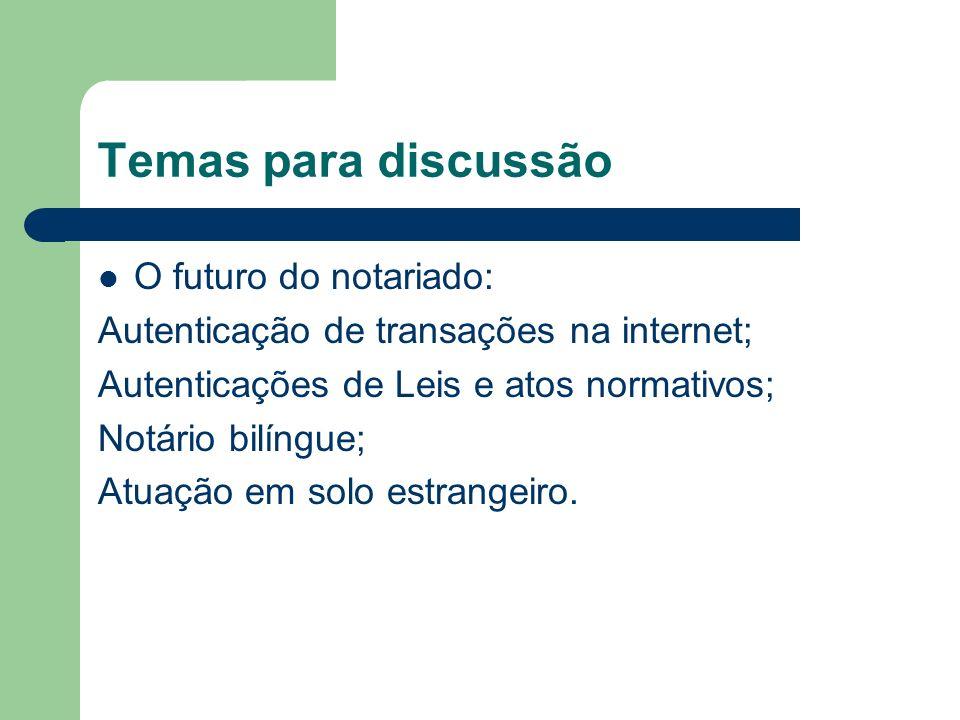 Temas para discussão O futuro do notariado: