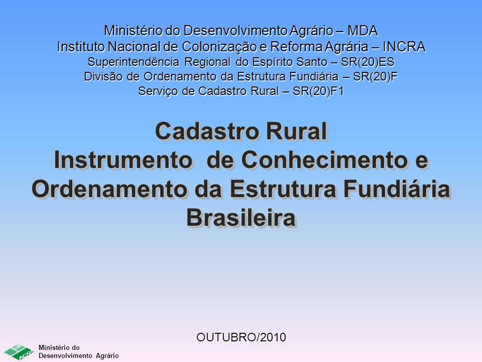 Ministério do Desenvolvimento Agrário – MDA Instituto Nacional de Colonização e Reforma Agrária – INCRA Superintendência Regional do Espírito Santo – SR(20)ES