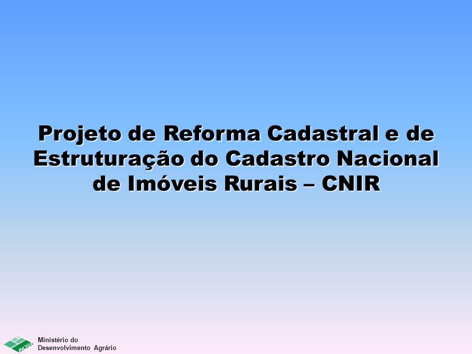 Projeto de Reforma Cadastral e de Estruturação do Cadastro Nacional de Imóveis Rurais – CNIR