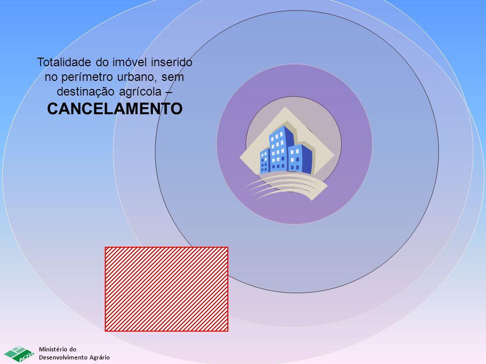 Totalidade do imóvel inserido no perímetro urbano, sem destinação agrícola – CANCELAMENTO