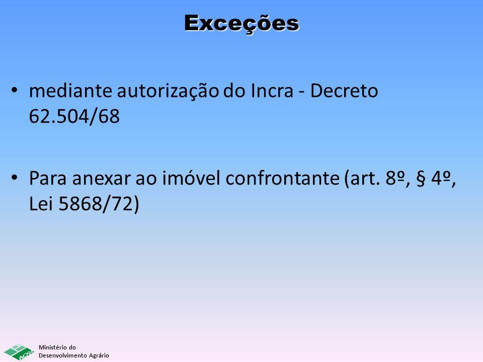Exceções mediante autorização do Incra - Decreto 62.504/68.
