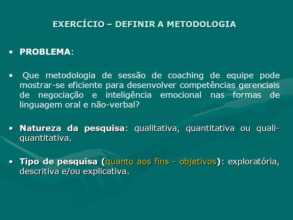 EXERCÍCIO – DEFINIR A METODOLOGIA