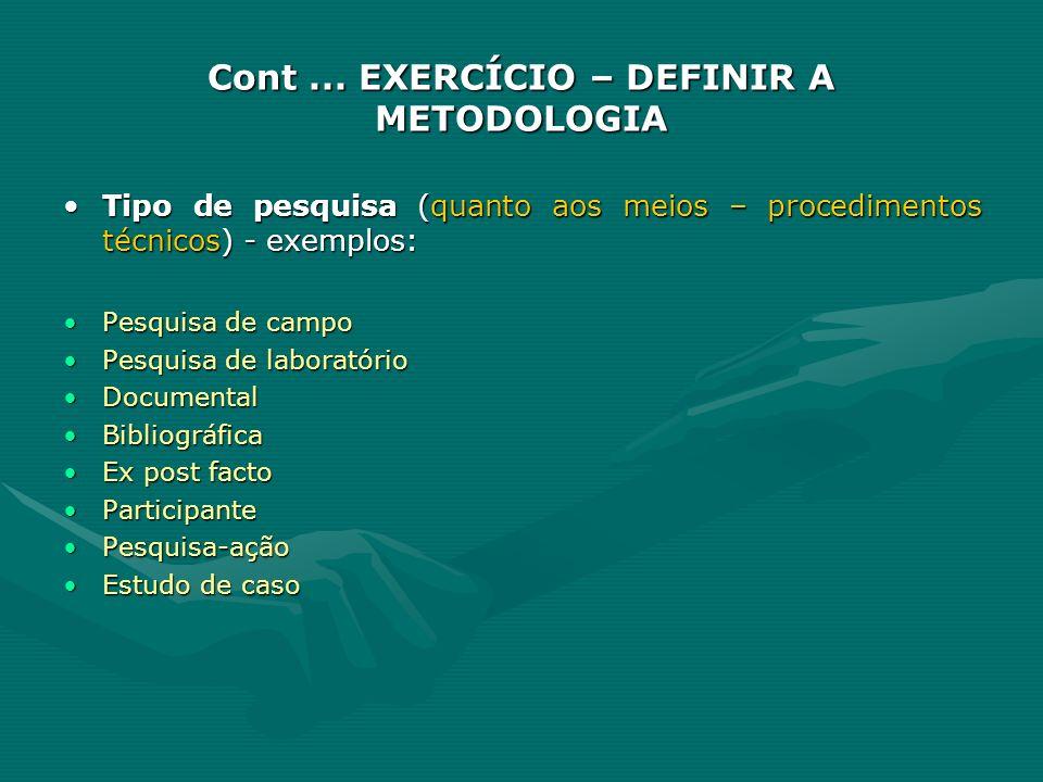 Cont ... EXERCÍCIO – DEFINIR A METODOLOGIA