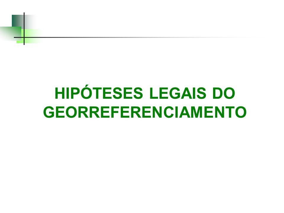 HIPÓTESES LEGAIS DO GEORREFERENCIAMENTO