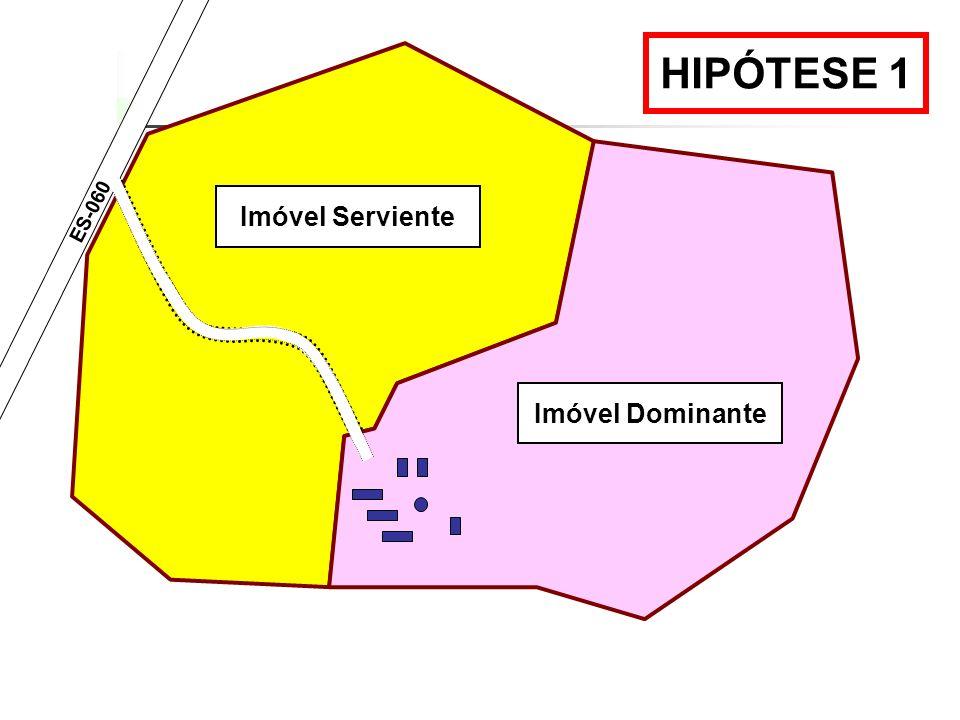 ES-060 HIPÓTESE 1 Imóvel Serviente Imóvel Dominante 31