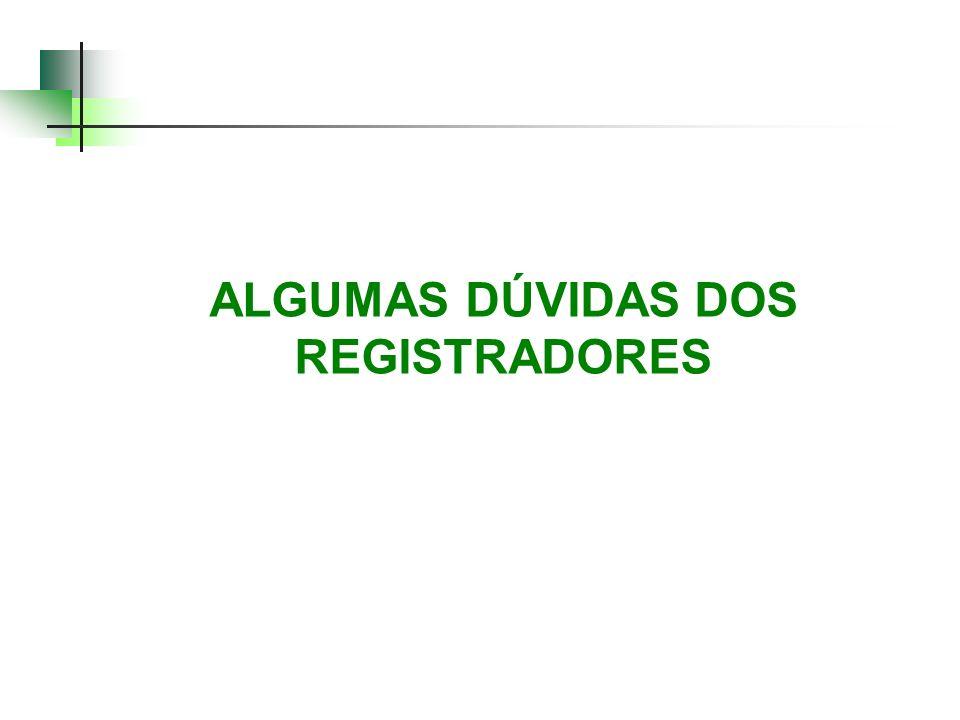ALGUMAS DÚVIDAS DOS REGISTRADORES
