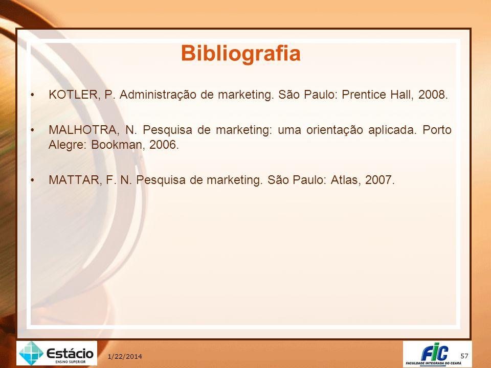 *16/07/96. Bibliografia. KOTLER, P. Administração de marketing. São Paulo: Prentice Hall, 2008.