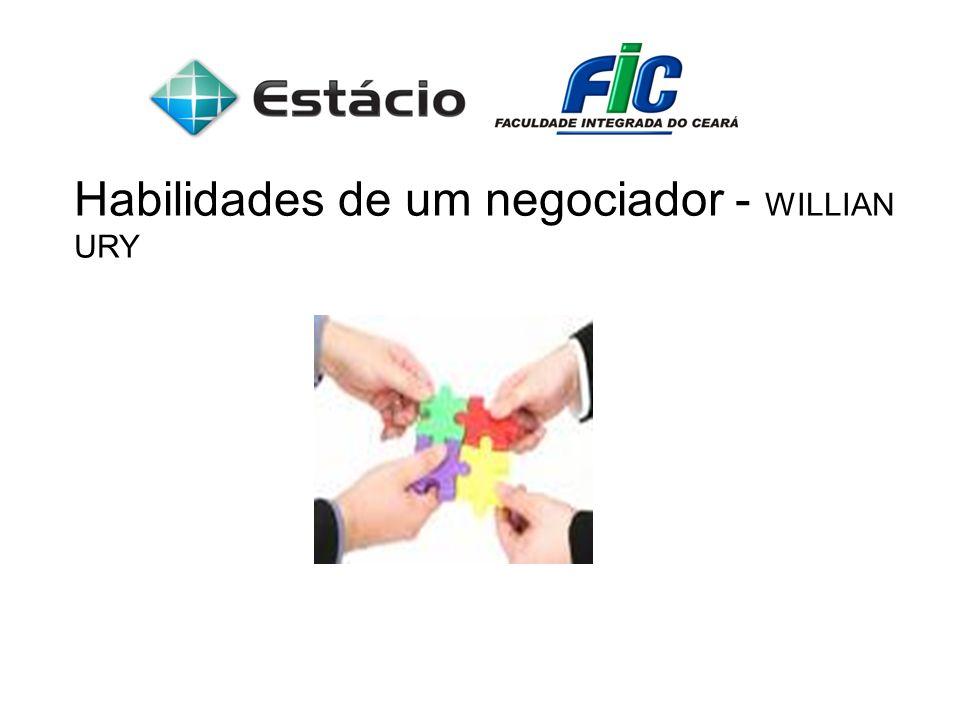 Habilidades de um negociador - WILLIAN URY