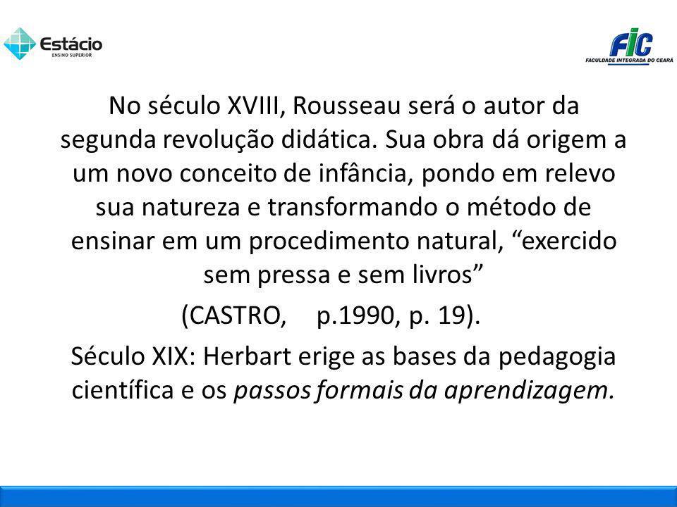 No século XVIII, Rousseau será o autor da segunda revolução didática