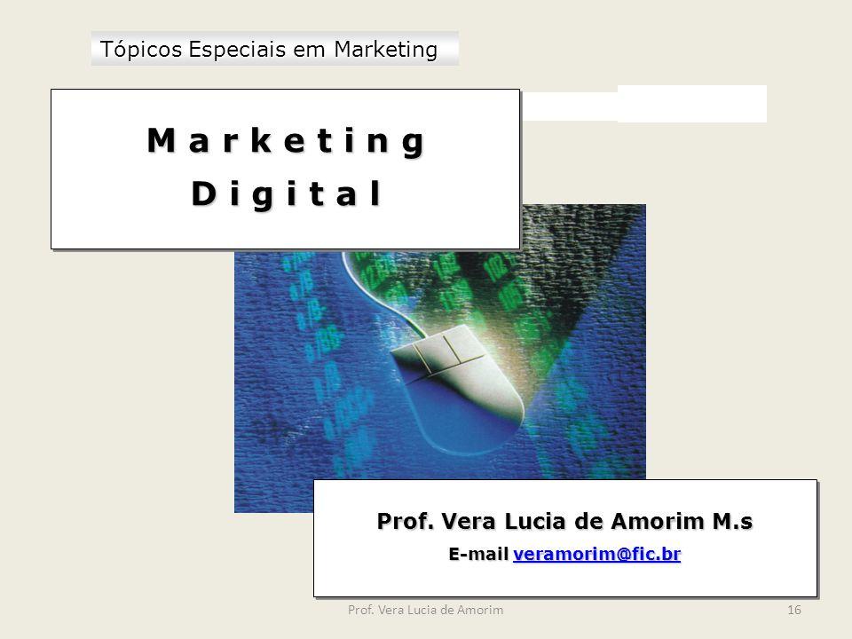 Prof. Vera Lucia de Amorim M.s E-mail veramorim@fic.br