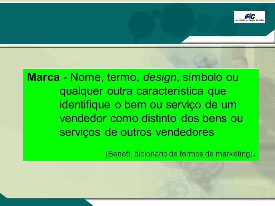 (Benett, dicionário de termos de marketing).