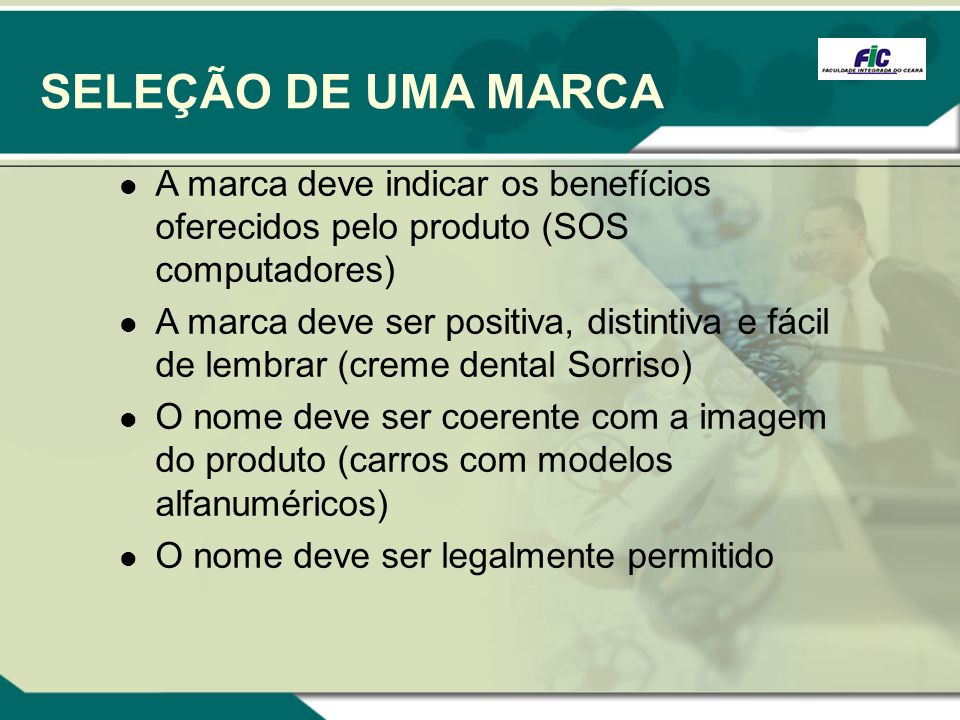 SELEÇÃO DE UMA MARCA A marca deve indicar os benefícios oferecidos pelo produto (SOS computadores)