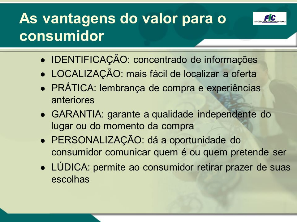 As vantagens do valor para o consumidor