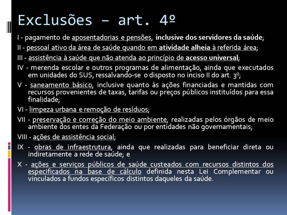 Exclusões – art. 4º