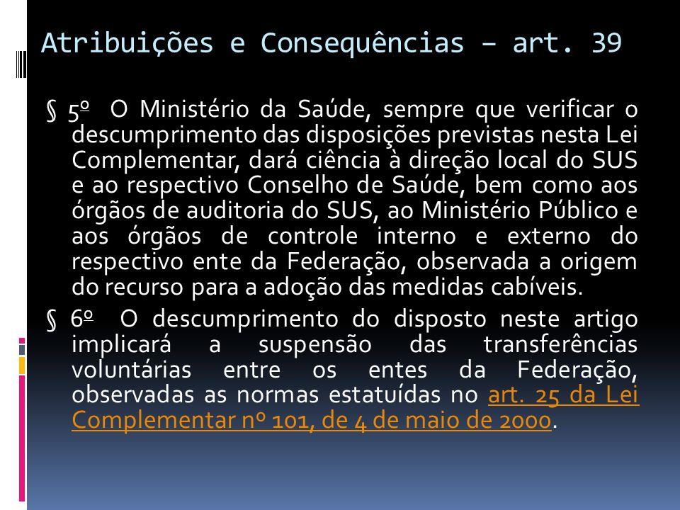 Atribuições e Consequências – art. 39