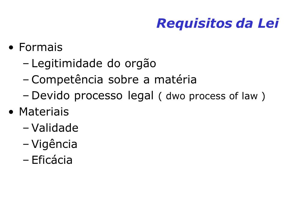 Requisitos da Lei Formais Legitimidade do orgão
