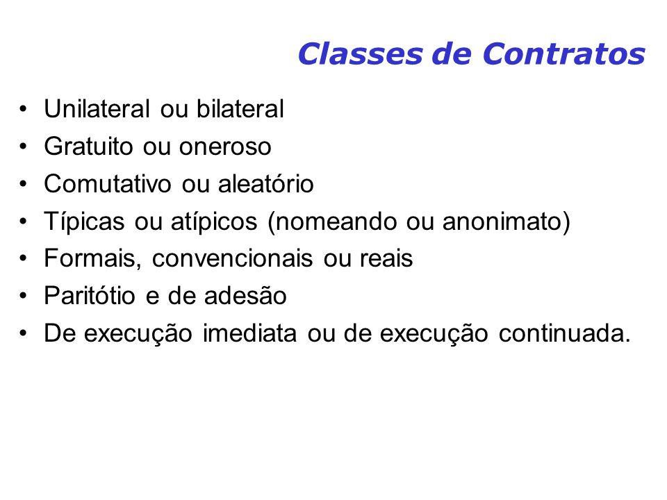Classes de Contratos Unilateral ou bilateral Gratuito ou oneroso