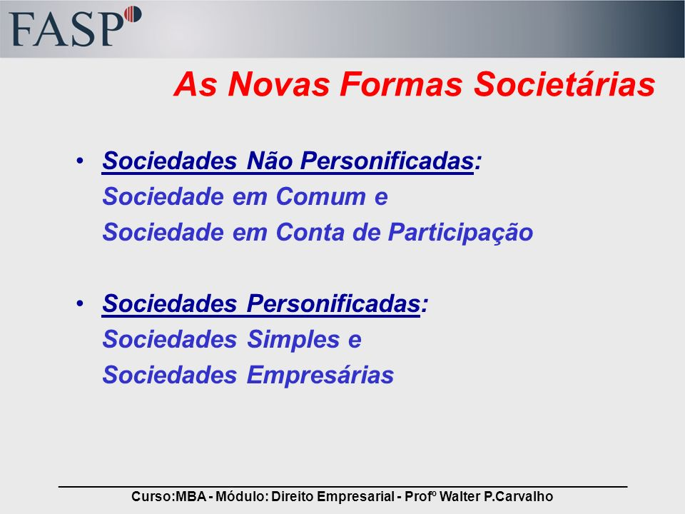 As Novas Formas Societárias
