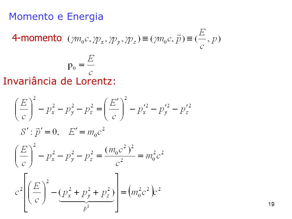 Momento e Energia 4-momento Invariância de Lorentz: