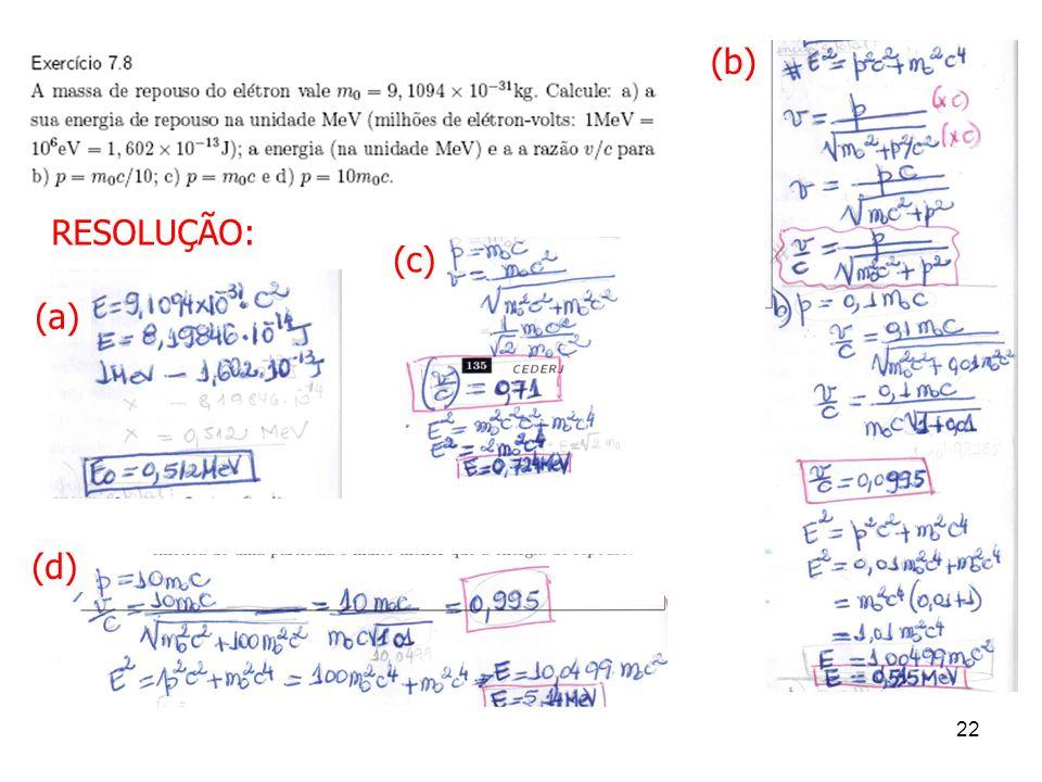 (b) RESOLUÇÃO: (c) (a) (d)