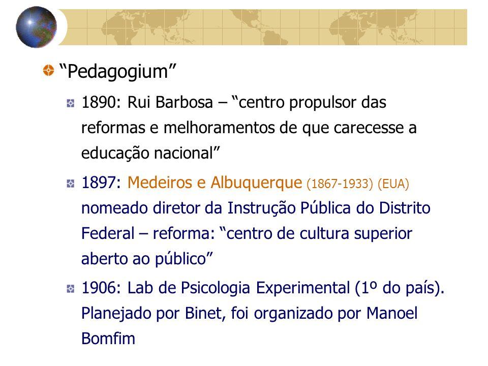 Pedagogium 1890: Rui Barbosa – centro propulsor das reformas e melhoramentos de que carecesse a educação nacional