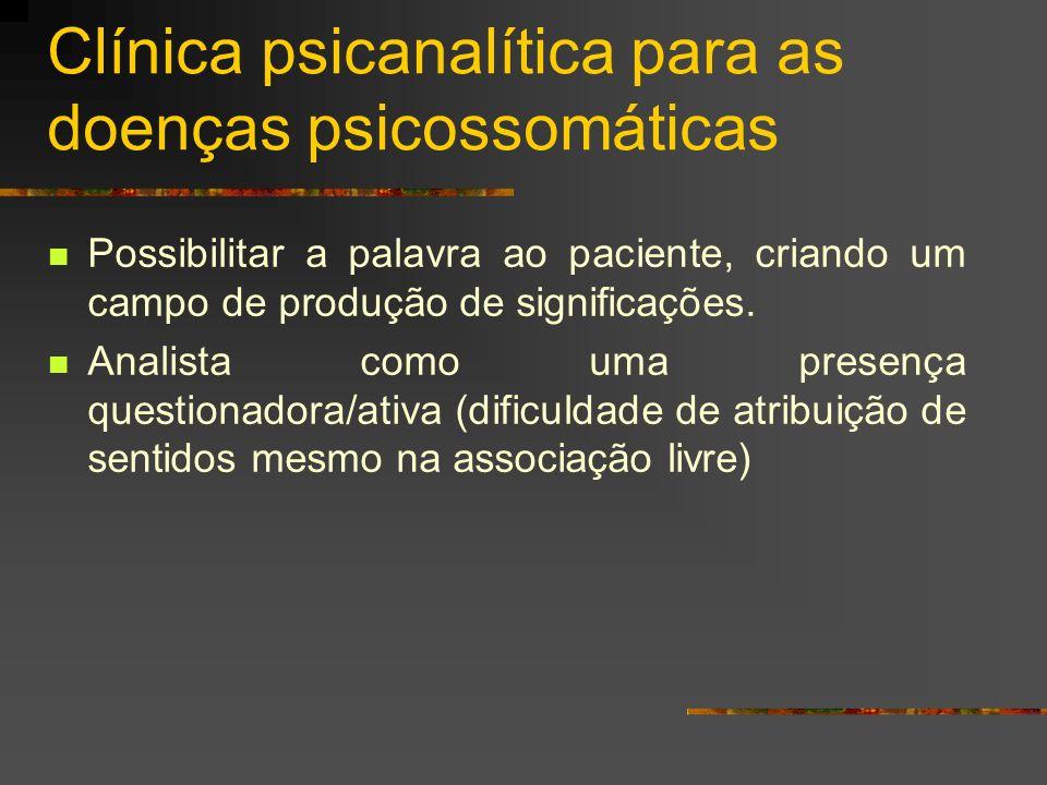 Clínica psicanalítica para as doenças psicossomáticas