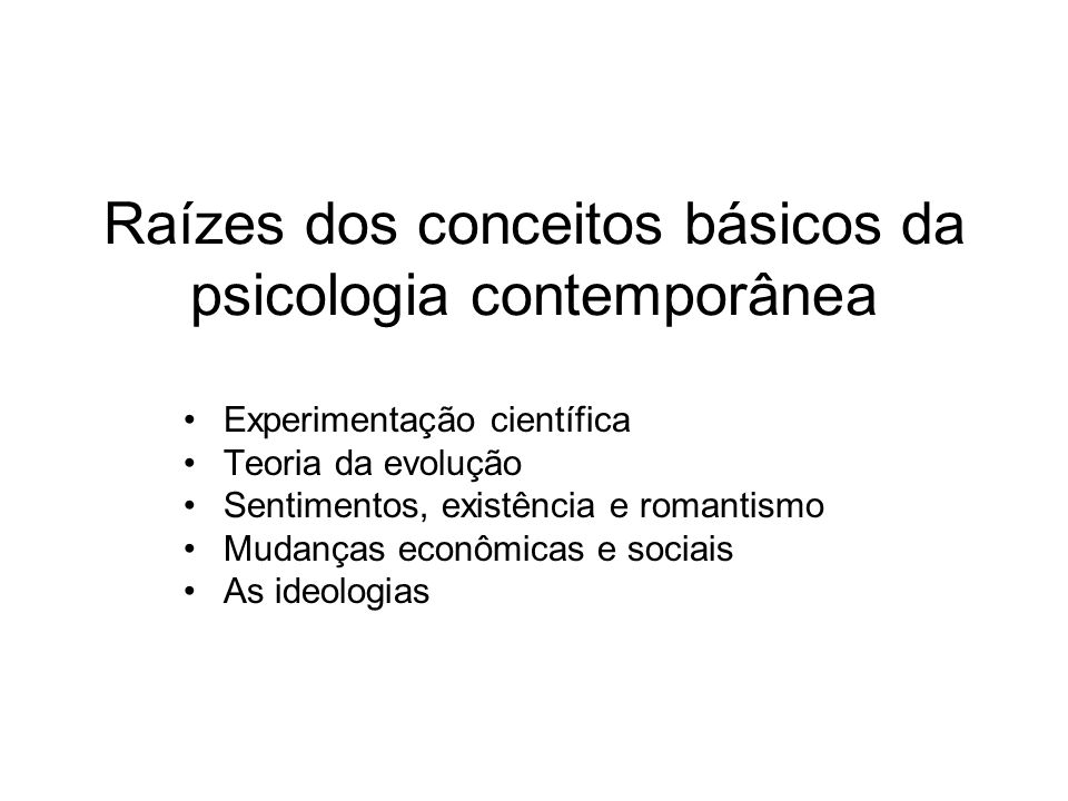 Raízes dos conceitos básicos da psicologia contemporânea