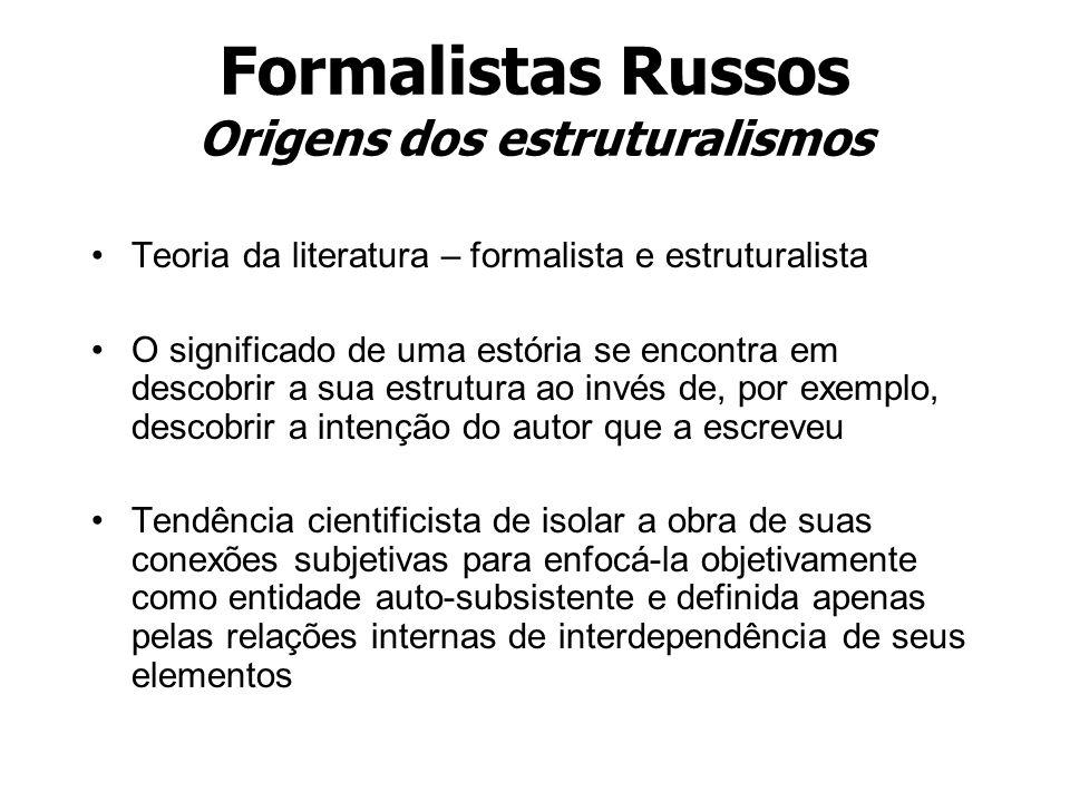 Formalistas Russos Origens dos estruturalismos