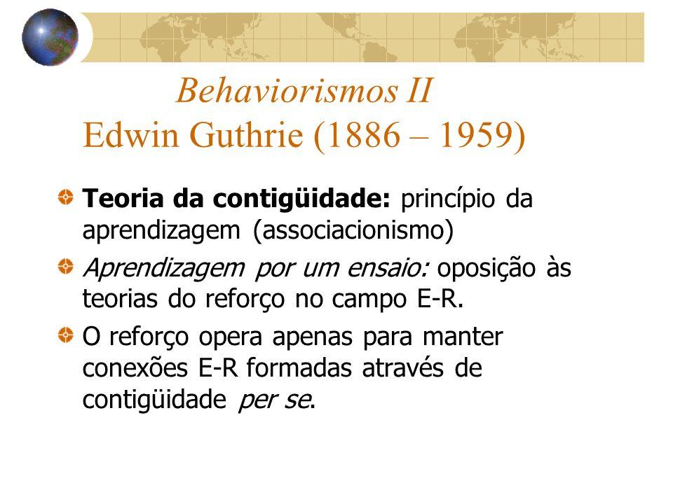 Behaviorismos II Edwin Guthrie (1886 – 1959)