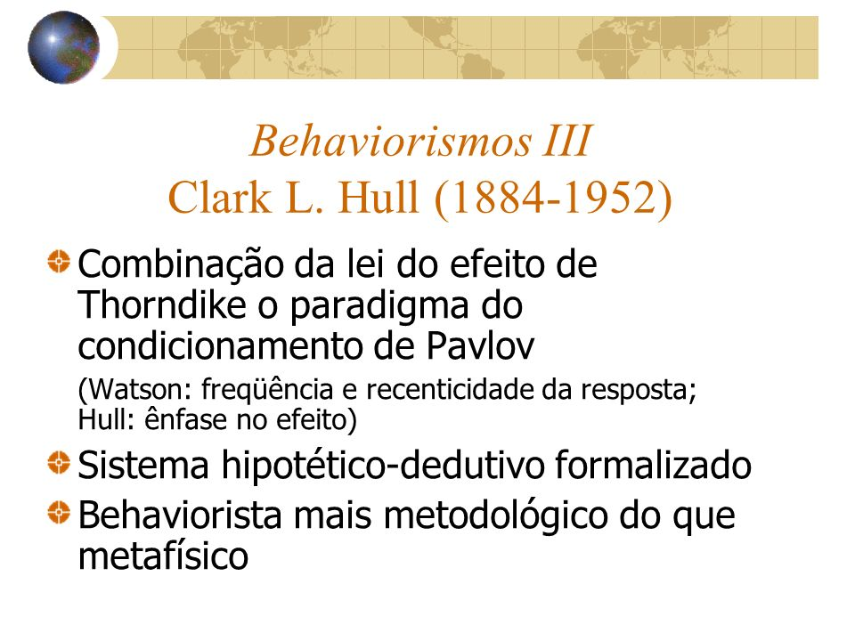 Behaviorismos III Clark L. Hull (1884-1952)