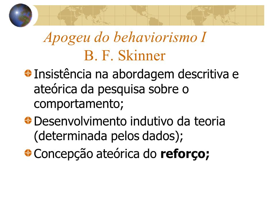 Apogeu do behaviorismo I B. F. Skinner