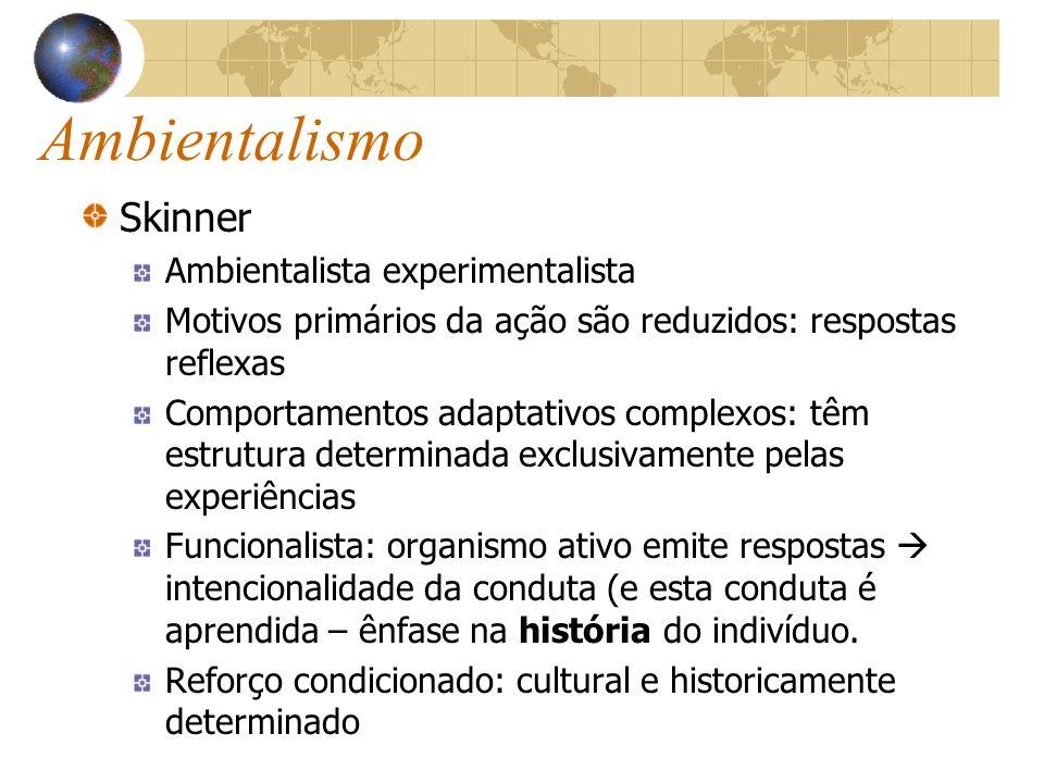 Ambientalismo Skinner Ambientalista experimentalista