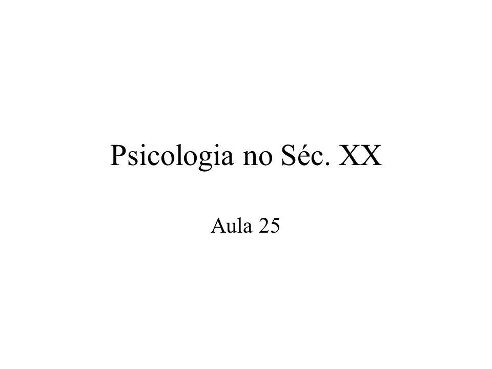Psicologia no Séc. XX Aula 25