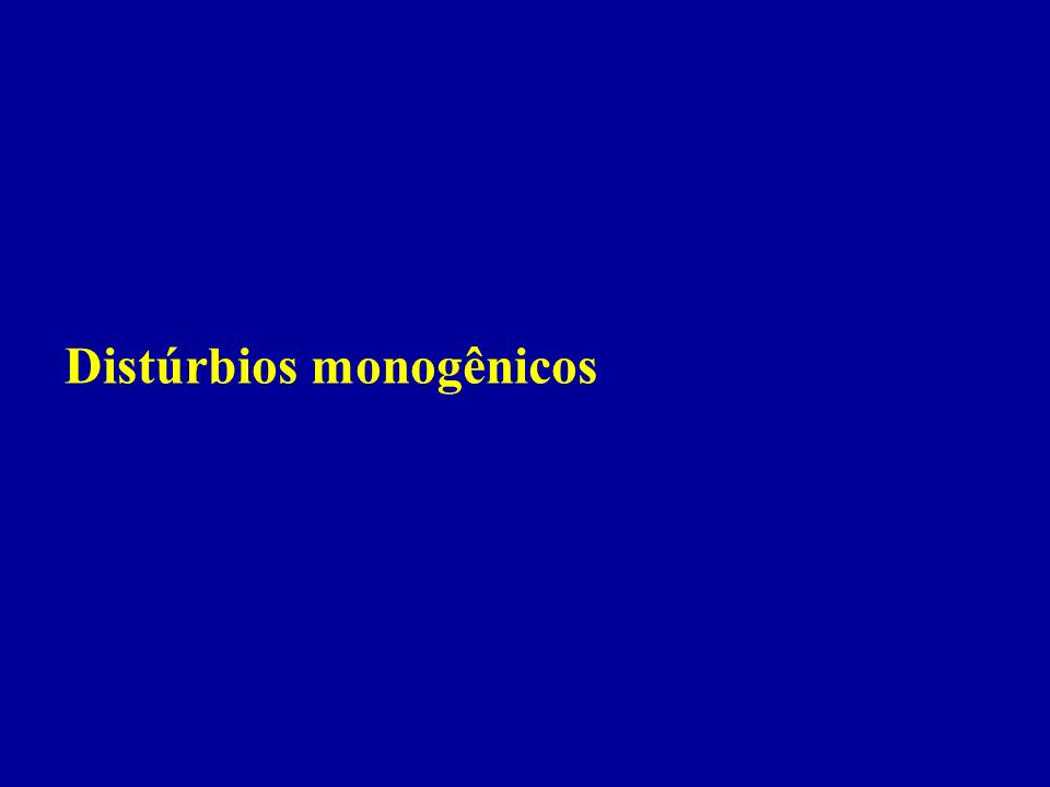 Distúrbios monogênicos