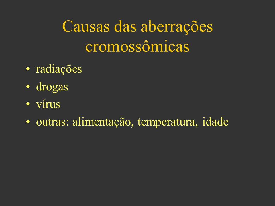 Causas das aberrações cromossômicas