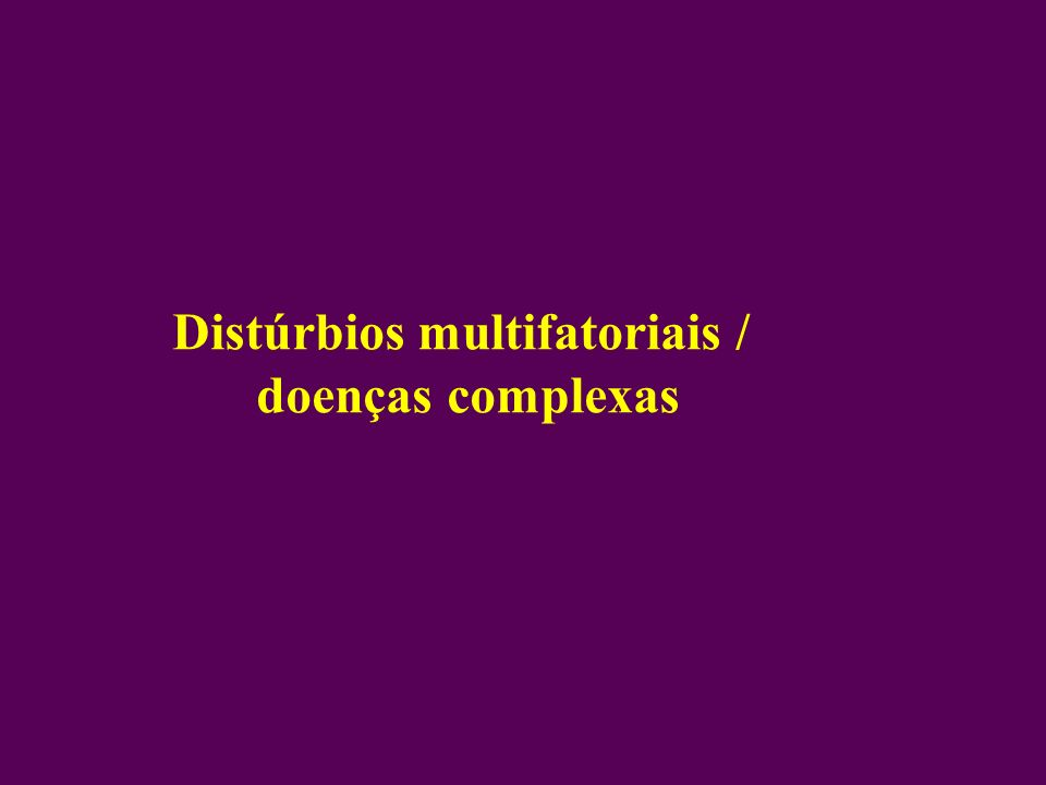 Distúrbios multifatoriais /