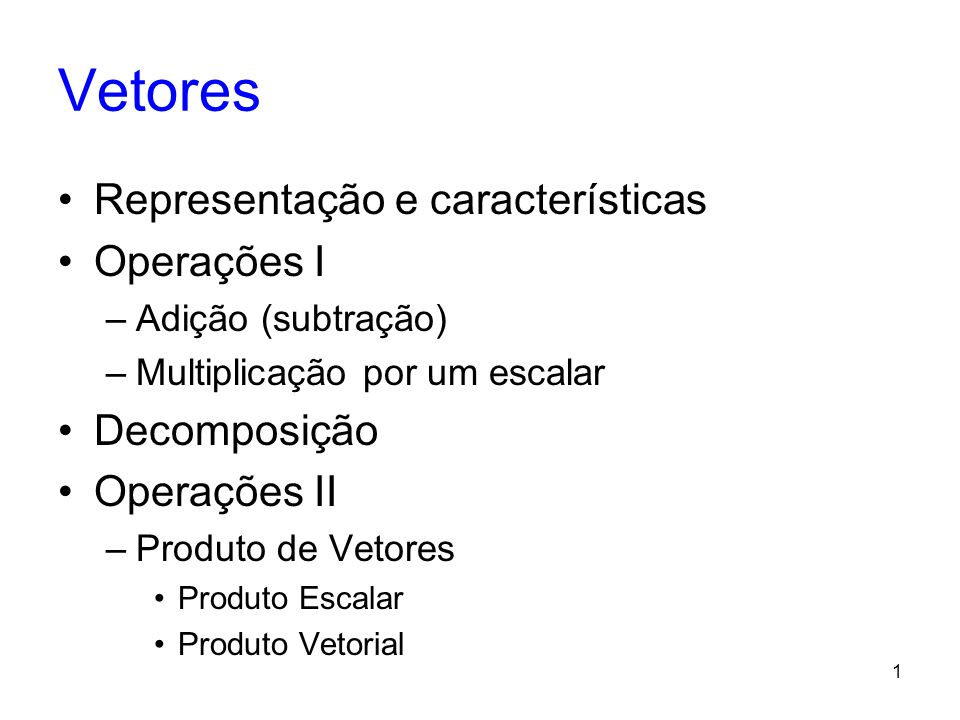 Vetores Representação e características Operações I Decomposição