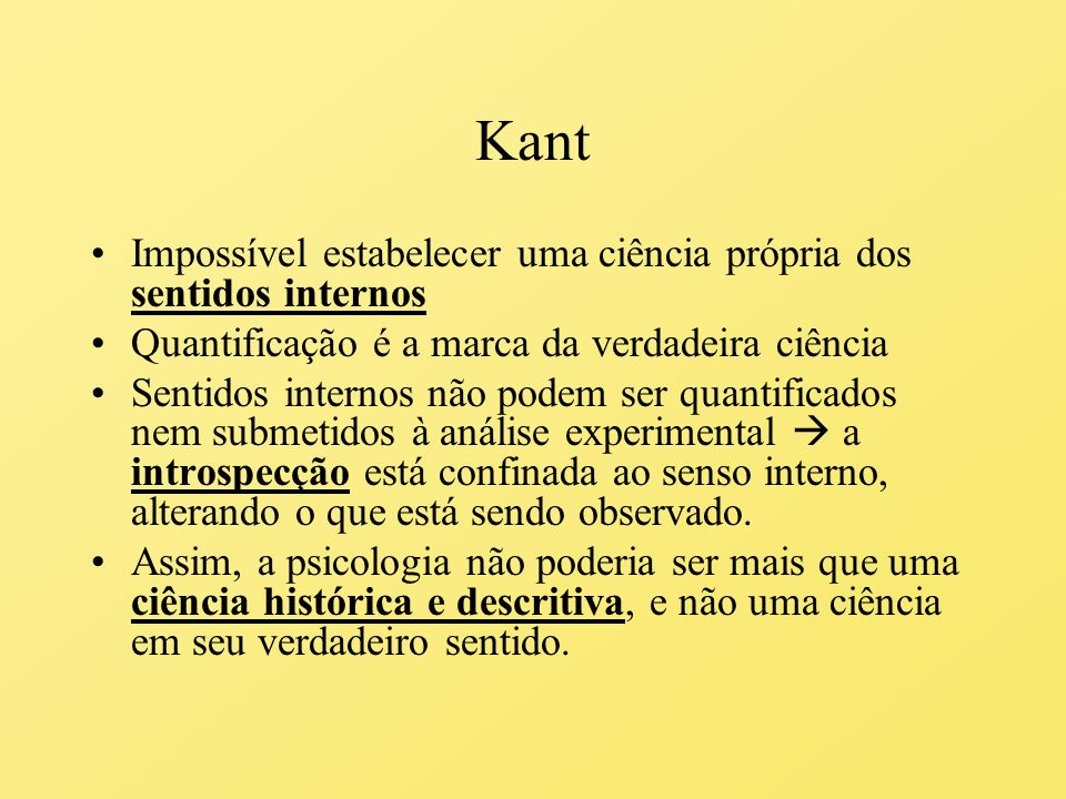Kant Impossível estabelecer uma ciência própria dos sentidos internos